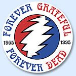 """Grateful Dead - Forever Grateful Forever Dead Sticker - $4.00  This 5"""" round Grateful Dead sticker is proclaiming exactly what it is all about. Forever Grateful - Forever Dead . Officially licensed Grateful Dead merchandise."""