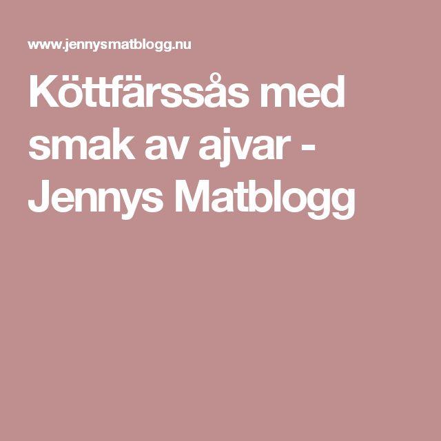 Köttfärssås med smak av ajvar - Jennys Matblogg