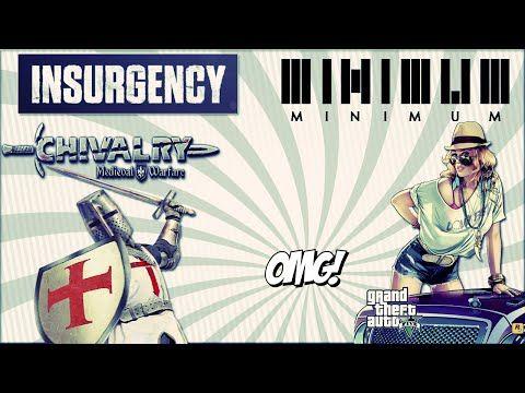Oyunu Olmayan Kalmasın (Gta 5 - Chivalry - İnsurgency - Minimum) - YouTube
