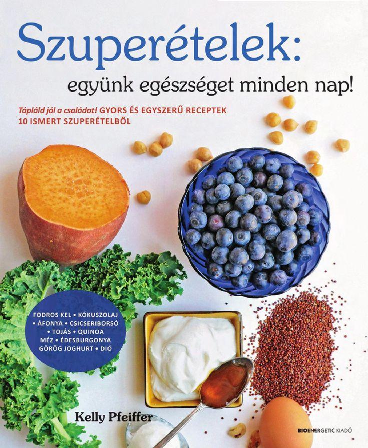 Kelly Pfeiffer: Szuperételek: együnk egészséget minden nap!  Webáruház: http://bioenergetic.hu/konyvek/kelly-pfeiffer-szuperetelek-egyunk-egeszseget-minden-nap-0  https://www.facebook.com/Bioenergetickiado  A könyvben található közel száz recept megmutatja, hogyan tehetjük ezeket a szuperételeket könnyen elkészíthető, változatos formában mindennapi étkezéseink részévé. Az itt ajánlott levesek, saláták, szendvicsek, könnyű fogások, főételek és desszertek ugyanis legalább kettőt (de nemritkán…