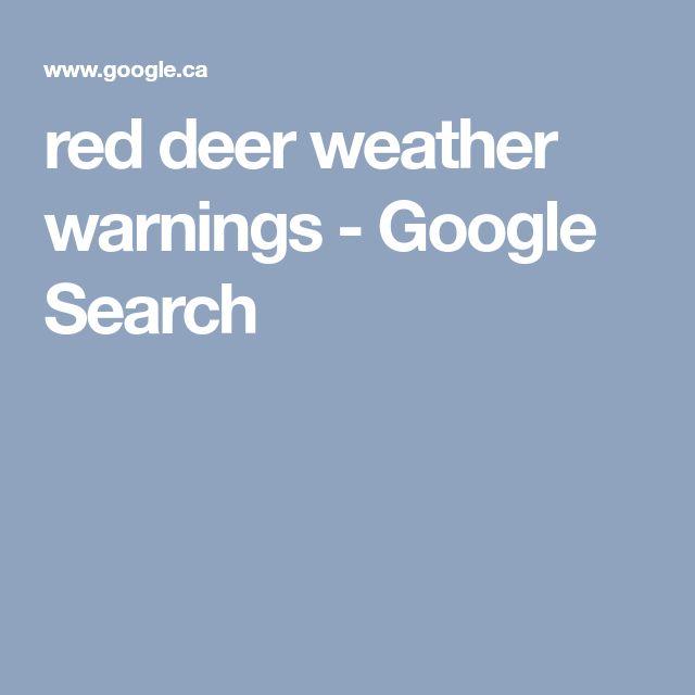 red deer weather warnings - Google Search