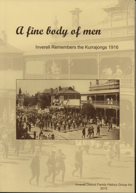 This book, A fine body of men, tells the story of the Inverell district men who volunteered for War service in 1916.  They took part in one of the great 'snowball' recruiting drives held in NSW Australia that year.  Illustrated with many photos, the story is told through a combination of soldiers letters, diaries, and newspaper articles.  A great read.