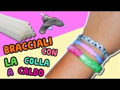Ecco i bracciali di colla a caldoooo 😍😍😍 *video di Iolanda's Sweets*