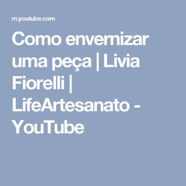 Como envernizar uma peça | Livia Fiorelli | LifeArtesanato - YouTube