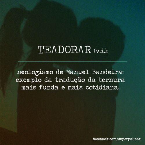 Amor. Teadorar.  Teamar: Teadoro....Teamo...