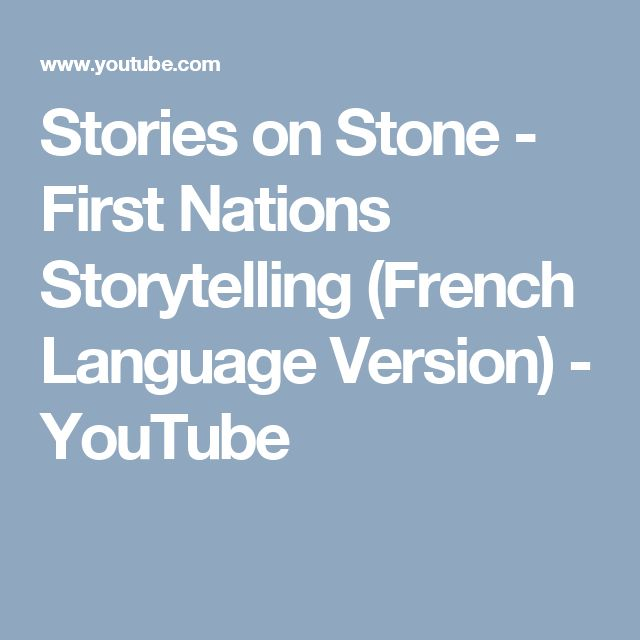 Stories on Stone - First Nations Storytelling (French Language Version) - YouTube