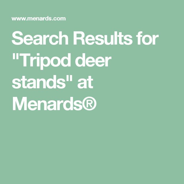 "Search Results for ""Tripod deer stands"" at Menards® #deerstands"