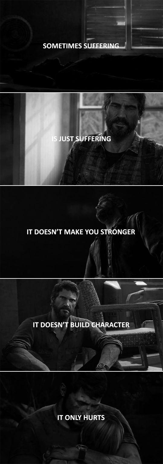 As vezes sofrendo Está apenas sofrendo Não te faz mais forte Ele não constrói personagem Só dói