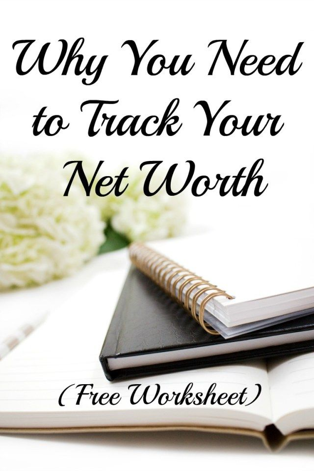 Why you should be tracking your personal net worth and how to do it!  Grab your free printable Personal Net Worth worksheet!