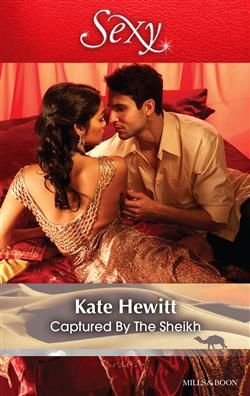 Mills & Boon™: Captured By The Sheikh by Kate Hewitt