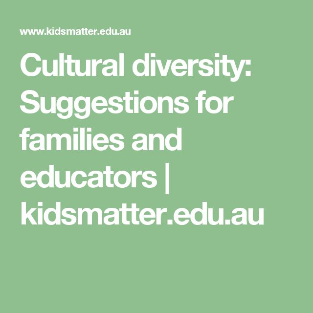 Cultural diversity: Suggestions for families and educators | kidsmatter.edu.au