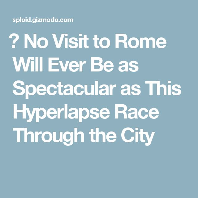 ​​​​🌐 No Visit to Rome Will Ever Be as Spectacular as This Hyperlapse Race Through the City