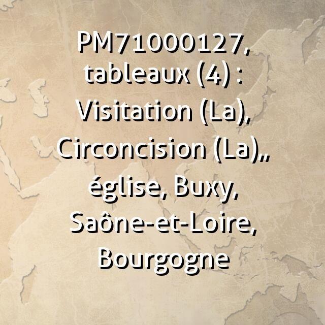 PM71000127, tableaux (4) : Visitation (La), Circoncision (La),, église, Buxy, Saône-et-Loire, Bourgogne