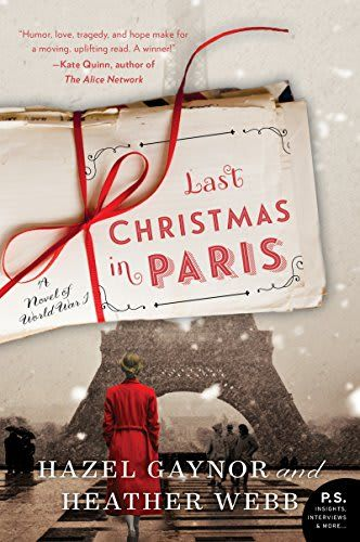 27 New Books to Get You in the Holiday Spirit  Last Christmas in Paris by Hazel Gaynor and Heather Webb