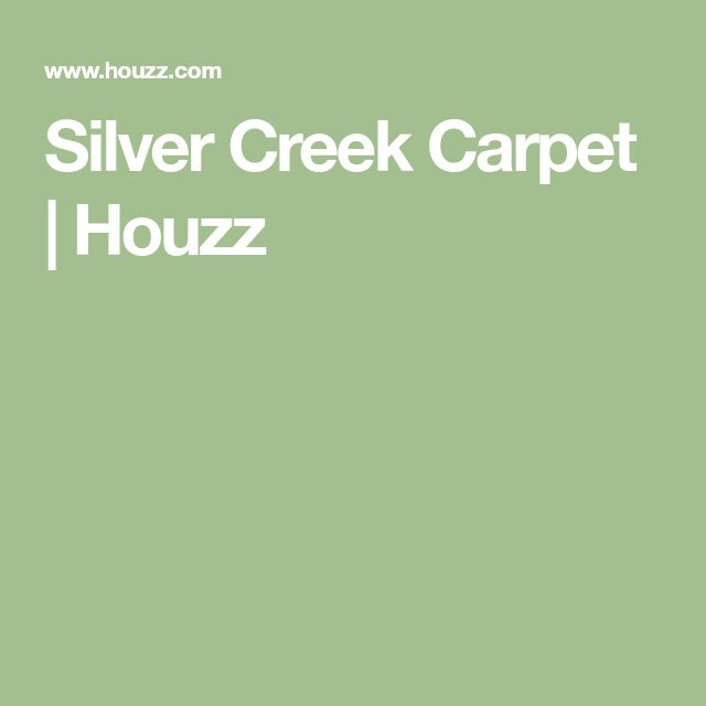 Silver Creek Carpet | Houzz