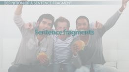 What is a Sentence Fragment? - Definition & Examples