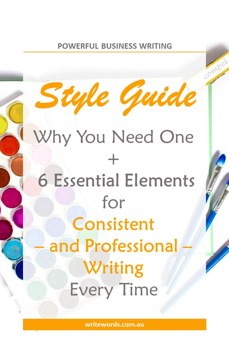 Why you need a style guide plus 6 essential elements for consistent – and professional – writing every time #styleguide #writing
