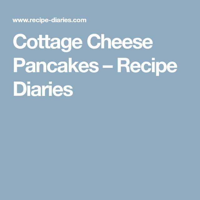 Cottage Cheese Pancakes – Recipe Diaries