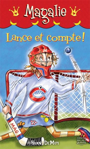ÉQUILIBRÉ  Lance et compte! (série Magalie), roman de Yvan DeMuy, illustré par Claude Thivierge, éditions Michel Quintin (64 pages)