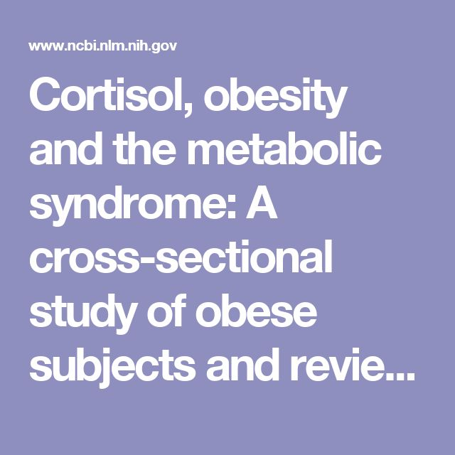 Cortisol Obesity And The Metabolic Syndrome A Cross Sectional Study Of Obese Subjects