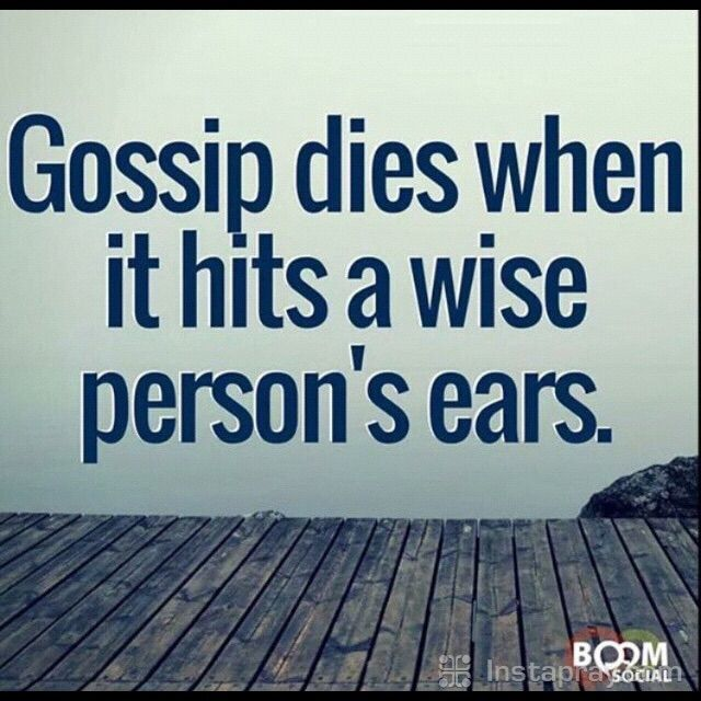Does gossip live or die with you? Do you spread spread rumors about people you don't know, like celebrities and politicians? That is also gossip and is also a sin.