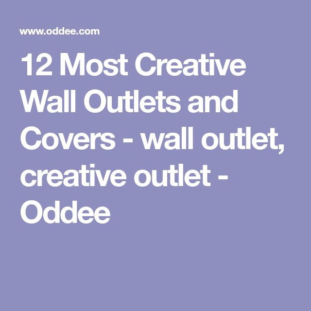 12 Most Creative Wall Outlets and Covers - wall outlet, creative outlet - Oddee