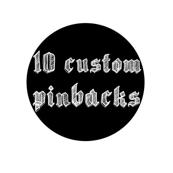 10 Custom Button Pin 1 Inch Custom Buttons by UnderAFuneralMoon