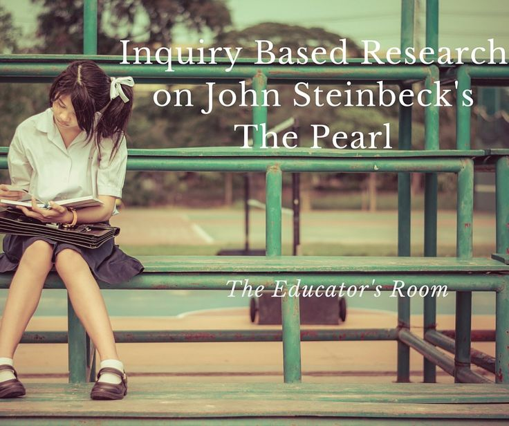 Inquiry Based Research For John Steinbeck's Novel 'The Pearl'