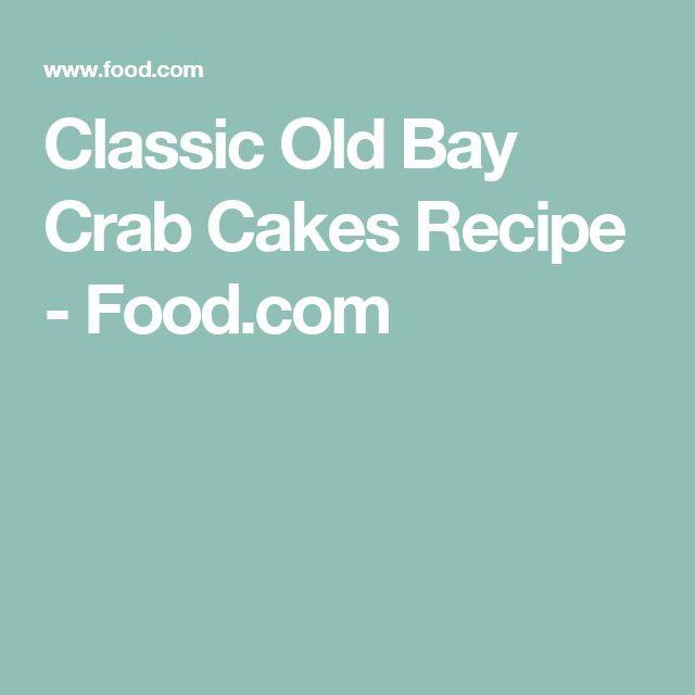 Classic Old Bay Crab Cakes Recipe - Food.com