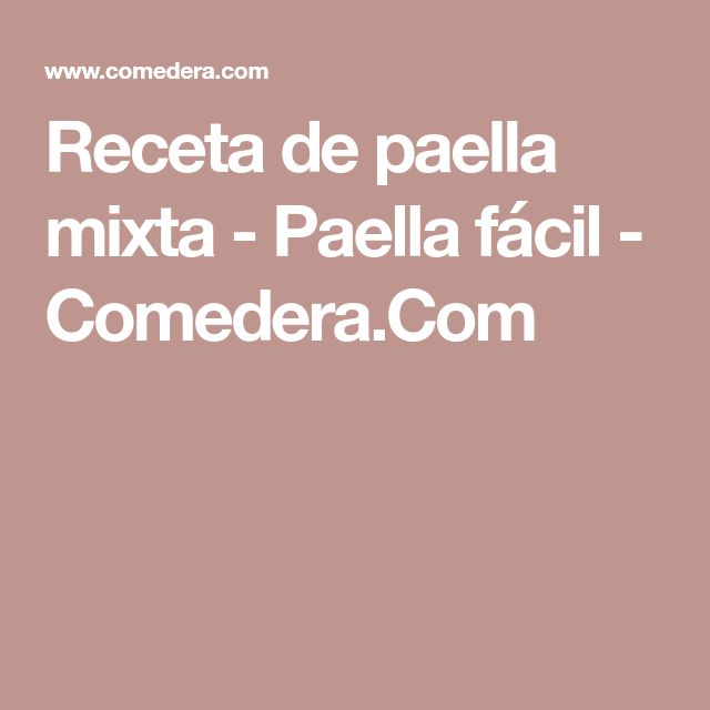 Receta de paella mixta - Paella fácil - Comedera.Com