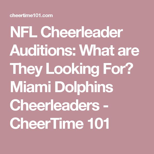 NFL Cheerleader Auditions: What are They Looking For? Miami Dolphins Cheerleaders - CheerTime 101