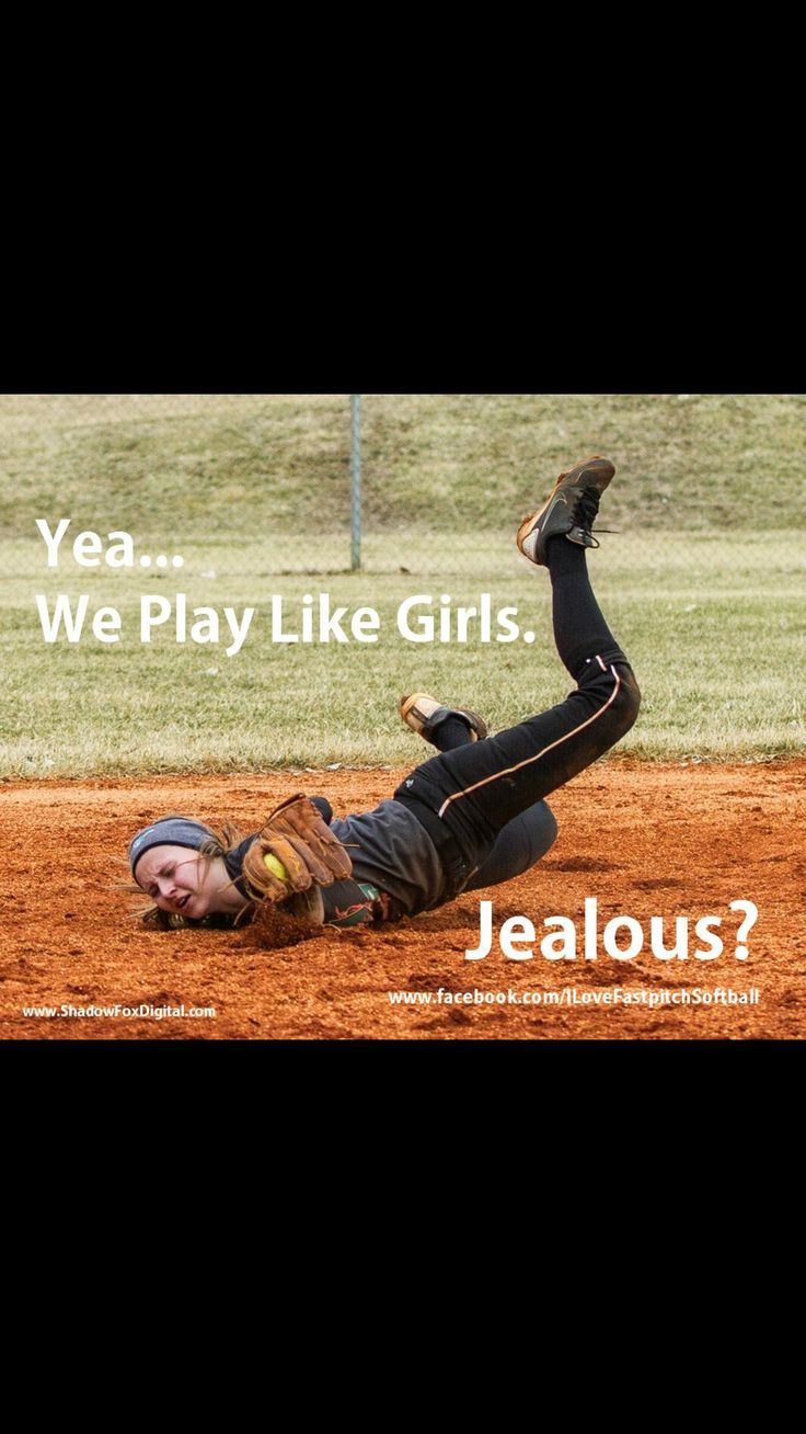 Softball is my life. Without it I would not be the person I am today. I'm so proud to be playing like girl!