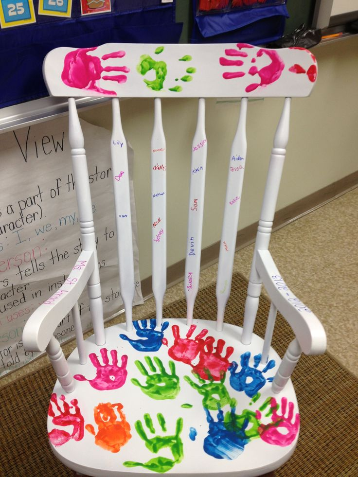At the end of the year have students write their names and place their handprint on your rocking chair! Great for first year teachers to remember their first group of students!