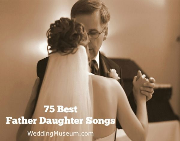 Father Daughter Songs For Weddings Best 75 2017