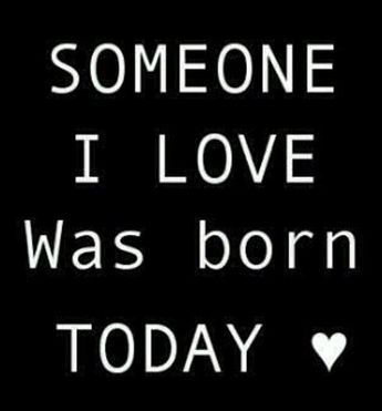 Happy birthday my love romantic messages for your girlfriend, boyfriend, him, her, husband or wife. The image here has the message...Someone I love was born today.
