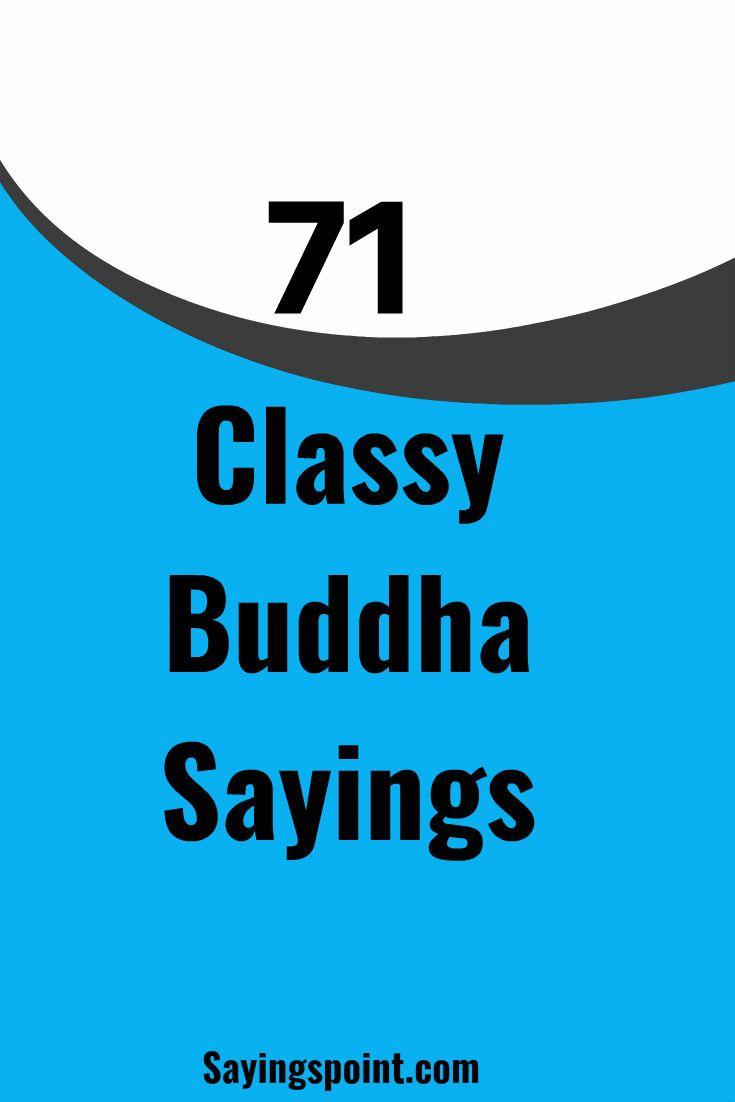 Classy Buddha Sayings #buddhasayings #sayings #quotes #budha