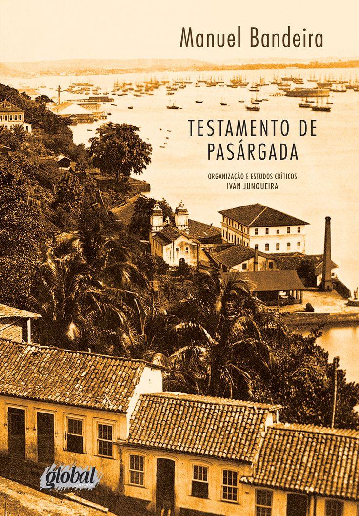 Testamento de Pasárgada - Manuel Bandeira - Global Editora - Informações e Sinopse: http://goo.gl/15Xj6k