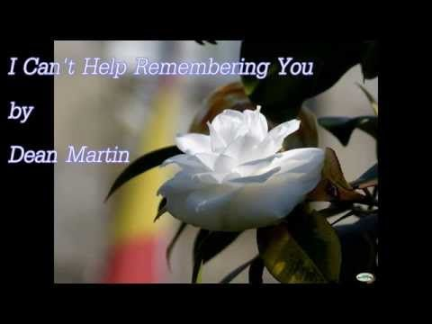 I Can't Help Remember You by Dean Martin