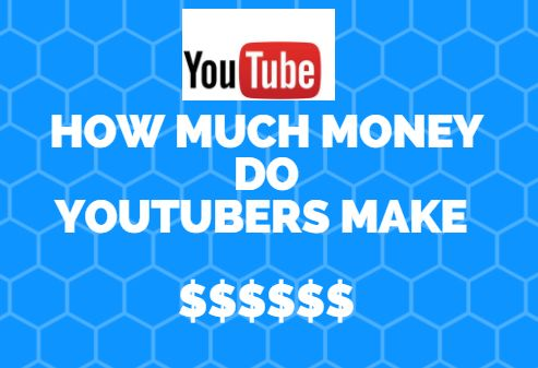 How much money do youtubers make $$$$$