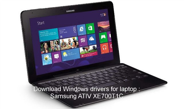 Download available drivers for Samsung ATIV XE700T1C