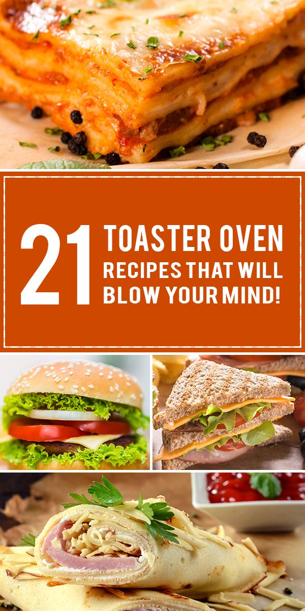 21 toaster oven recipes that will blow your mind. Healthy | Easy | Convection | Dessert | Breakfast For Kids | Things To Make In A | Sandwiches