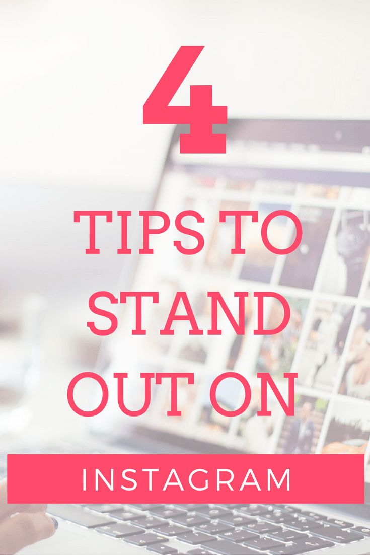 4 Tips to Stand Out on Instagram