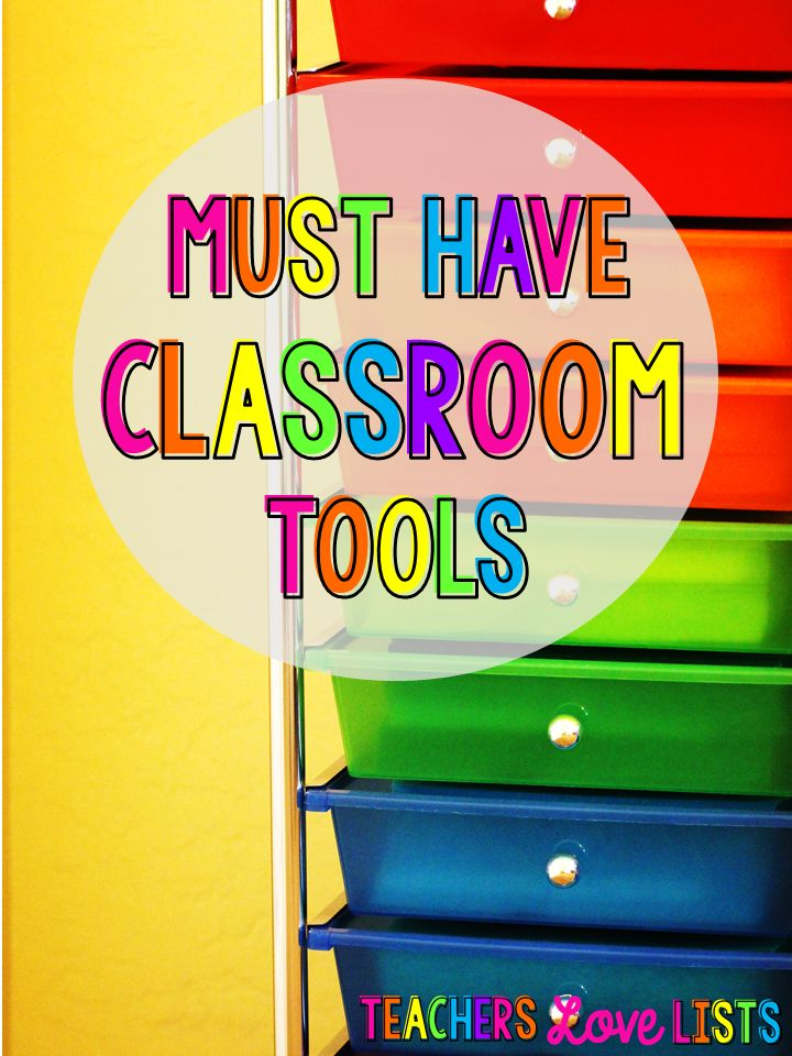 Must Have Classroom Tools - awesome list of things for classroom organization and to make your life as a teacher easier... I love all the lists for teachers on this site!