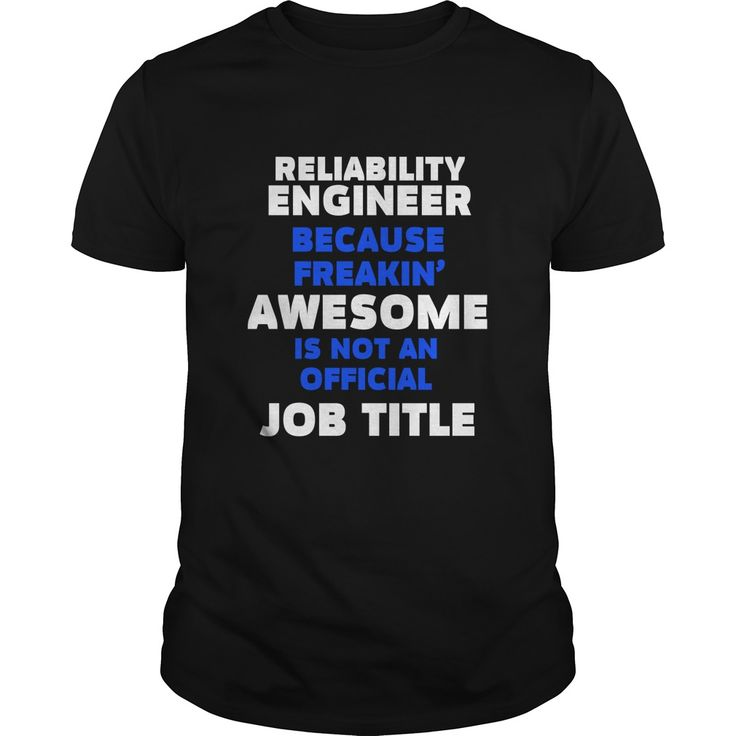 RELIABILITY ENGINEER BECAUSE FREAKING AWESOME IS NOT AN OFFICIAL JOB TITLE T-SHIRT, HOODIE==►►CLICK TO ORDER SHIRT NOW #reliability #engineer #CareerTshirt #Careershirt #SunfrogTshirts #Sunfrogshirts #shirts #tshirt #tshirts #hoodies #hoodie #sweatshirt #fashion #style