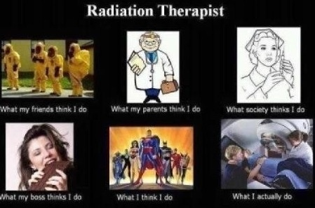 "Oh to be a Radiation Therapist... and not be called ""nurse.""  Nothing against nurses."