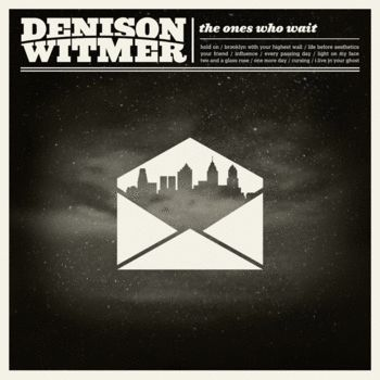 The Ones Who Wait  by Denison Witmer