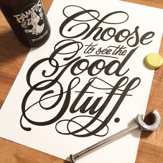 Choose to See the Good Stuff - Hand-lettering inspiration from Crash Course to hand-lettering