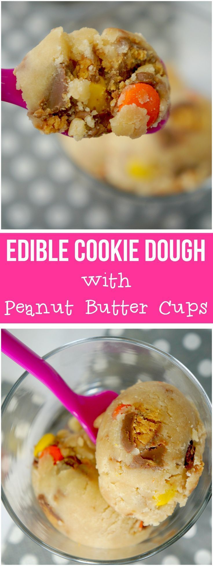Edible cookie dough recipe with peanut butter cups and Reese's pieces. Easy no bake dessert recipe.