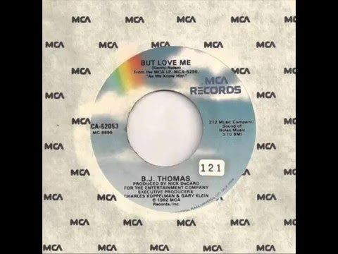 B.J. Thomas - But Love Me (1982)