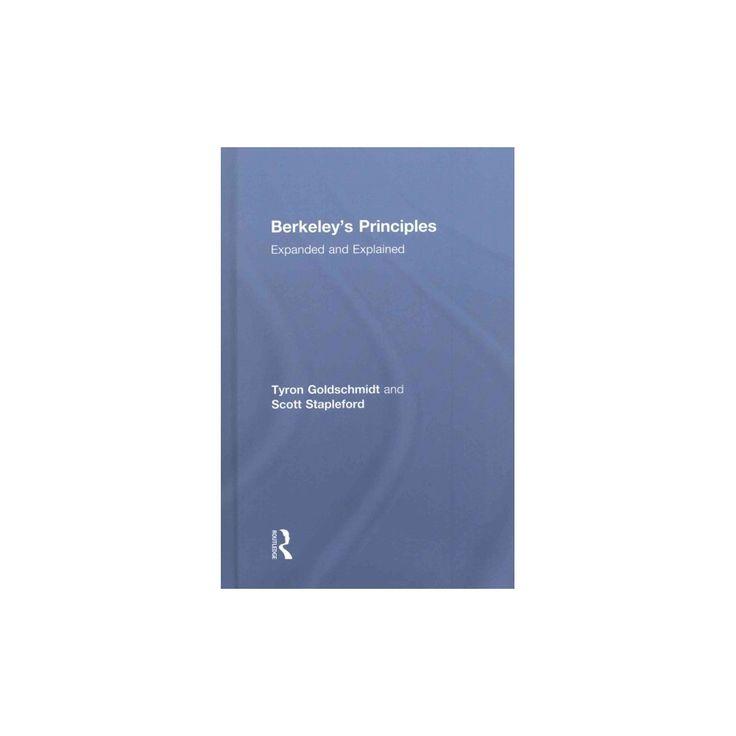 Berkeley's Principles : Expanded and Explained (Hardcover) (George Berkeley & Tyron Goldschmidt & Scott